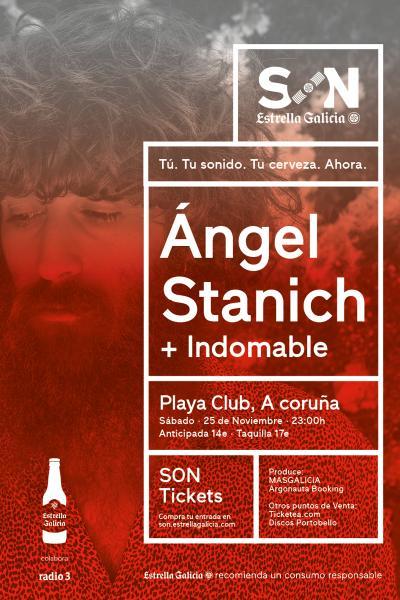 Ángel Stanich + Indomable en A Coruña | SON Estrella Galicia
