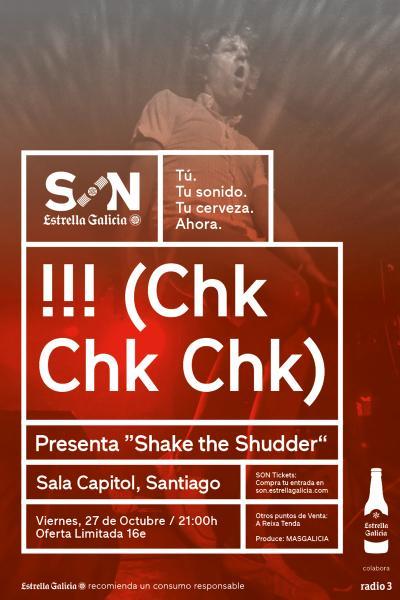 !!! (Chk Chk Chk) en Santiago | SON Estrella Galicia