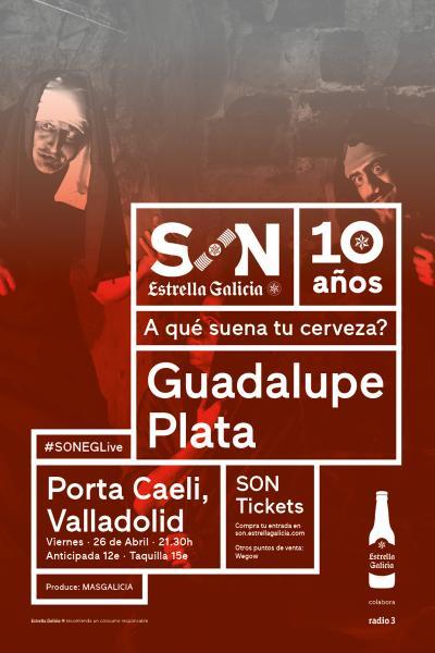Guadalupe Plata en Valladolid | SON Estrella Galicia