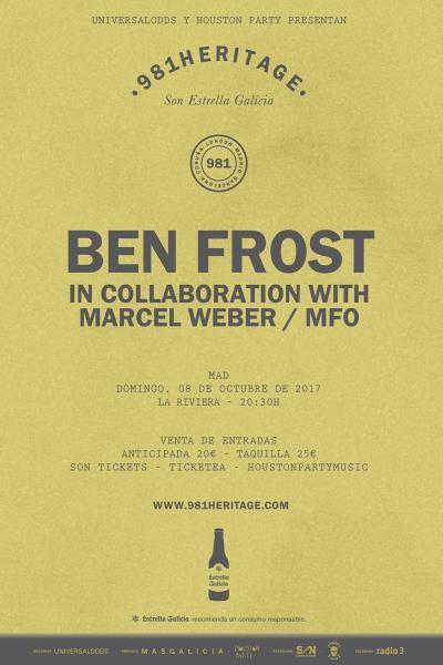 Ben Frost en Madrid   981Heritage
