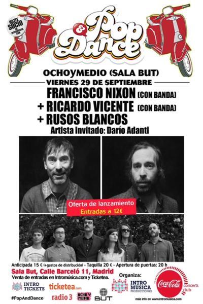 Francisco Nixon + Ricardo Vicente + Rusos Blancos en Pop&Dance