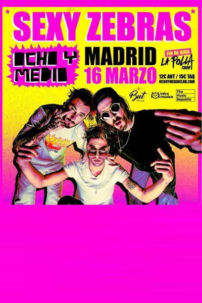 Fin de gira SEXY ZEBRAS en Madrid (Ochoymedio Club)