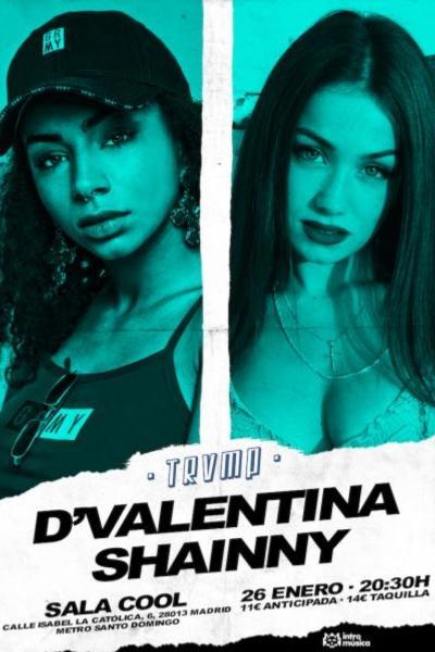 D VALENTINA + SHAINNY en TRVMP (Sala Cool)
