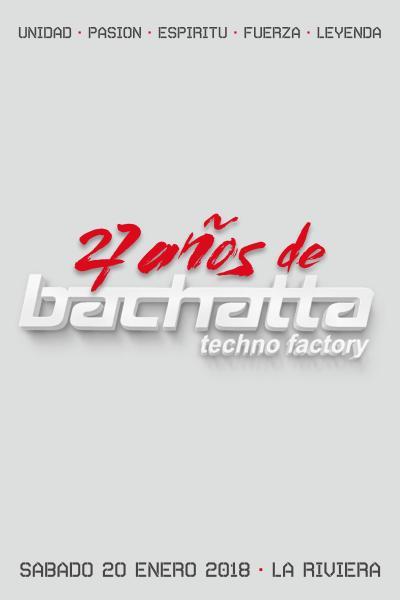 Bachatta Techno Factory 27 Aniversario