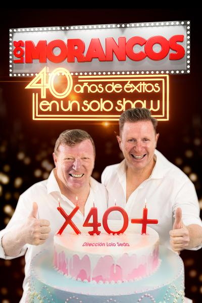 Los Morancos X 40 +