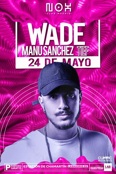 Wade en NOX Club Madrid